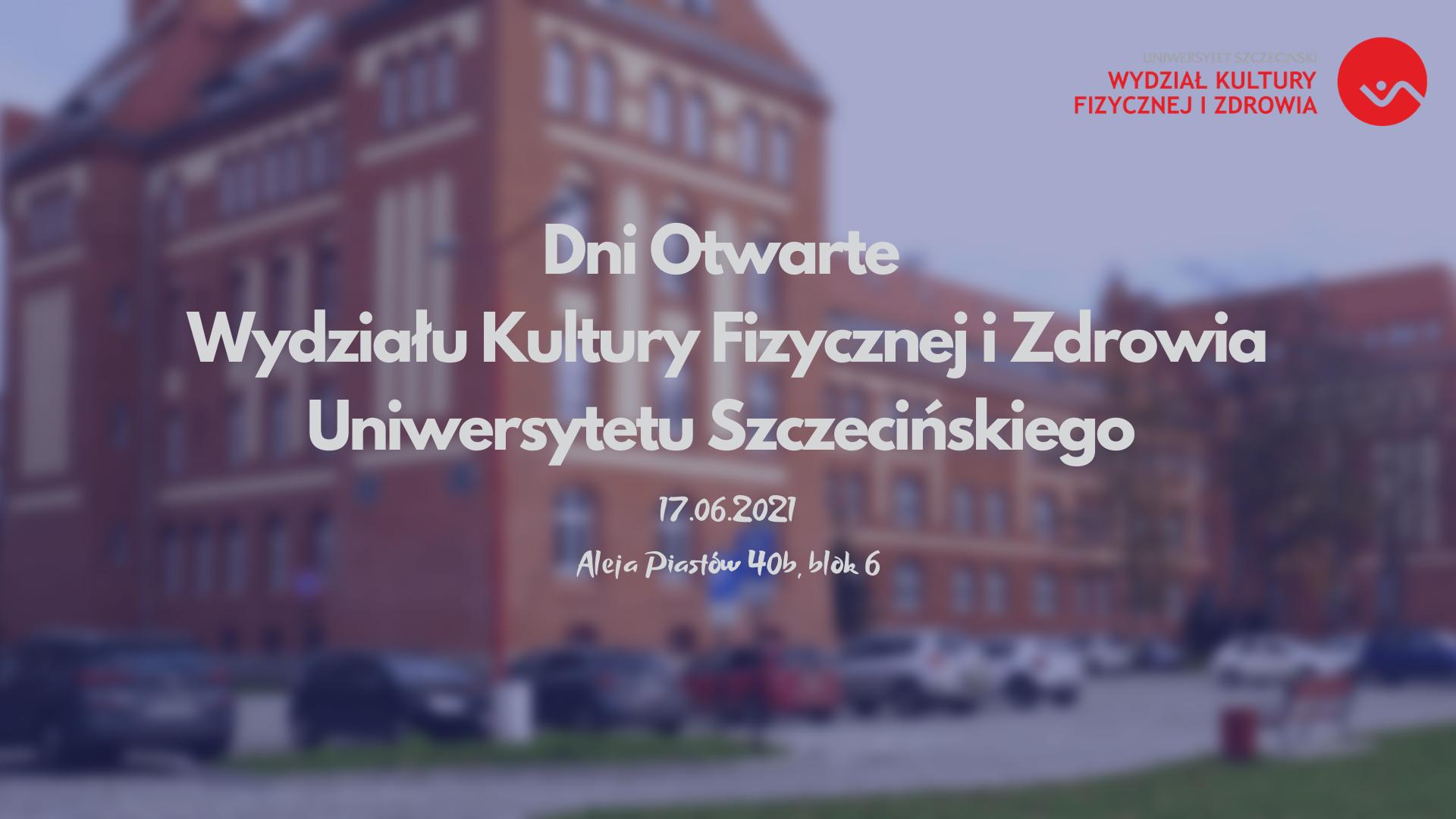 Dni Otwarte Wydziału Kultury Fizycznej i Zdrowia Uniwersytetu Szczecińskiego